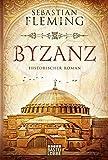 Byzanz: Historischer Roman (Klassiker. Historischer Roman. Bastei Lübbe Taschenbücher)