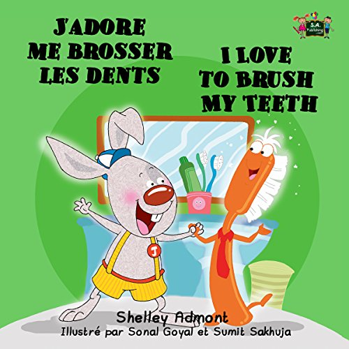 Lire en ligne J'adore me brosser les dents I Love to Brush My Teeth (french kids books, bilingual french children's books, french children's books, esl for kids) (French English Bilingual Collection) pdf