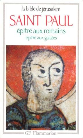 EPITRE AUX ROMAINS. EPITRE AUX GALATES. La Bible de Jérusalem par Paul Saint