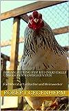 Bauanleitung für Hühnerställe und deren Komponenten: Fachliteratur für Bastler und Heimwerker