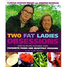 Two Fat Ladies Obsessions