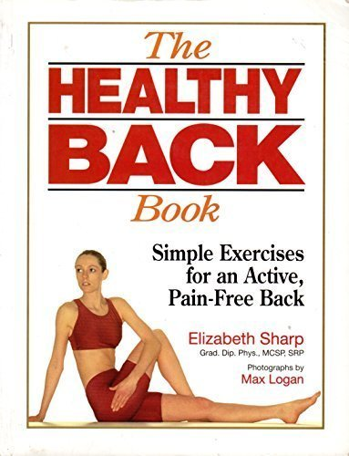 The Healthy Back Book: Simple Exercises for an Active, Pain-Free Back (Element's Health Workbooks) by Elizabeth Sharp (1994-03-02)