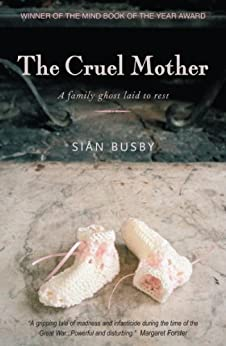 The Cruel Mother: A family ghost laid to rest by [Busby, Sian]