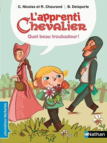 L'apprenti chevalier, quel beau troubadour ! - Premières Lectures CP Niveau 3 - Dès 6 ans par Rémi Chaurand, Christophe Nicolas
