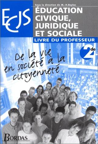 Education civique, juridique et sociale, 2nde. Livre du professeur