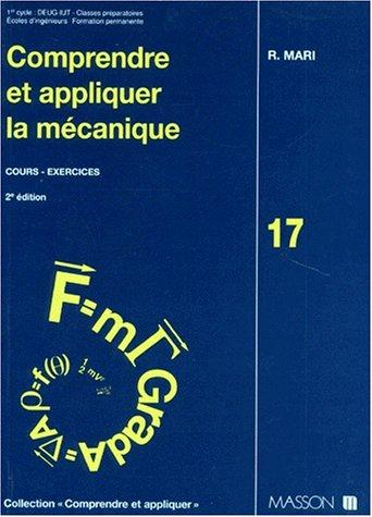 Comprendre et appliquer la mécanique : Cours, exercices par Roger Mari