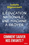 L'éducation nationale, une machine à broyer par Dignocourt