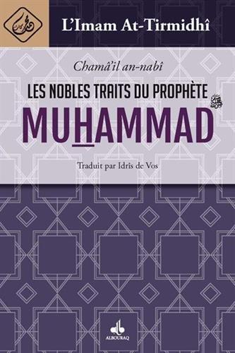 Nobles traits du Prophète MUHAMMAD (bsl) (Les)