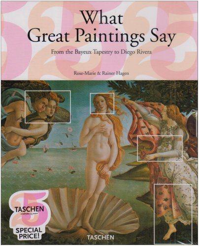 What Great Paintings Say (Taschen 25 Anniversary)
