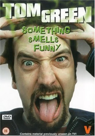 Tom Green - Something Smells Funny