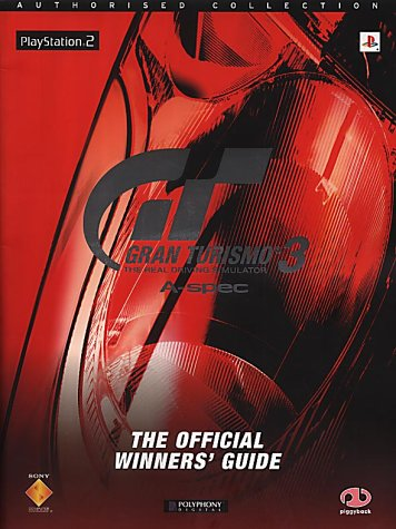 Gran Turismo 3 A-spec: The Official Winners' Guide (Authorised Collection S.) por Piggyback