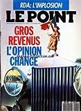 POINT (LE) [No 890] du 09/10/1989 - R.D.A. - L'IMPLOSION - GROS REVENUS - L'OPINION CHANGE - LE RETOUR DE L'ACTEUR ROI - CUBA - LA GUERRE DU CIGARE - ZINO DAVIDOFF - 5 SIECLE A LA PAGE - LA MAISON BERGER- LEVRAULT - DEPUIS NAPOLEON JUSQU'A DE GAULLE ET DE GUTENBERG A L'INFORMATIQUE