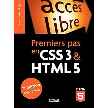 Premiers pas en CSS3 et HTML5: 7e édition mise à jour (Accès libre)
