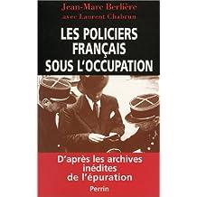 Les Policiers français sous l'occupation, d'après les archives inédites de l'épuration