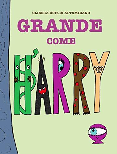 olimpia ruiz di altamirano  Grande come Harry: Chi è piccolo? eBook: Olimpia Ruiz di Altamirano ...