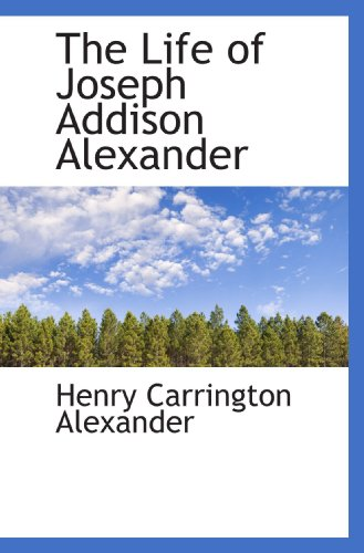 The Life of Joseph Addison Alexander