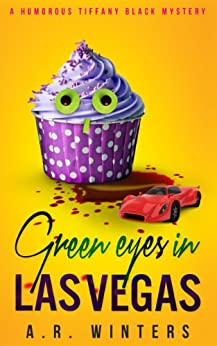 Green Eyes in Las Vegas: A Cozy Tiffany Black Mystery (Tiffany Black Mysteries Book 2) (English Edition) par [Winters, A.R.]