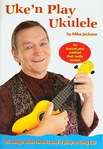 Mike Jackson Uke'N Play Ukulele Book/Cd by Mike Jackson (2006) Paperback (Mike Jackson Ukulele)