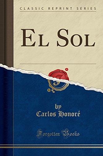El Sol (Classic Reprint)