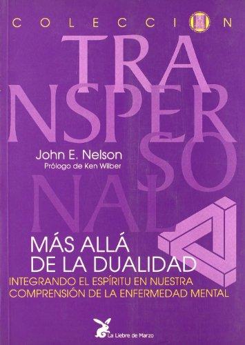 Mas Alla De La Dualidad por John E. Nelson
