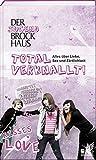 Der Jugend Brockhaus Total verknallt: Alles über Liebe, Sex und Zärtlichkeit