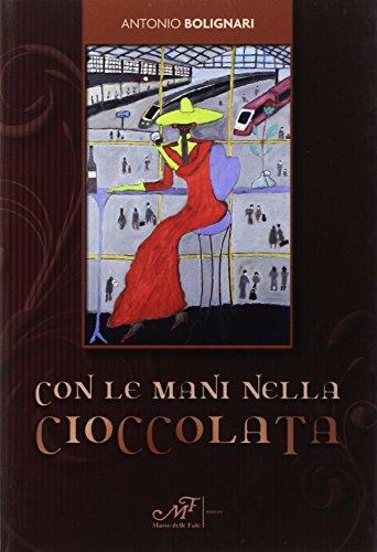 Con le mani nella cioccolata - Amazon Libri