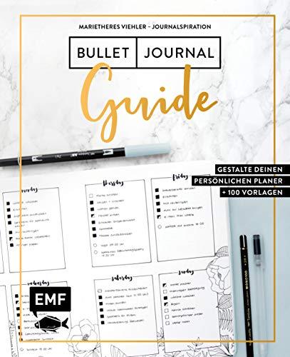 ullet-Journal-Guide: Gestalte deinen persönlichen Planer: Plus 100 Vorlagen und Anleitungen ()