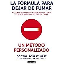 La fórmula para dejar de fumar: Un método personalizado (Cuerpo y mente)