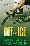 Off the Ice (Hat Trick Book 1)