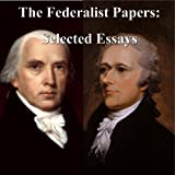 Best American  Essays - The Federalist Papers: Selected Essays Review