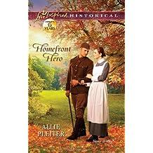 Homefront Hero (Love Inspired Historical) by Allie Pleiter (2012-05-01)