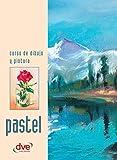 Curso de dibujo y pintura. Pastel (Spanish Edition)