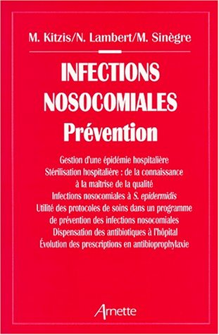 INFECTIONS NOSOCOMIALES. Prévention par M Kitzis