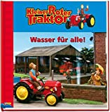 Kleiner roter Traktor. Wasser für alle!: Nelson Bilderbuch