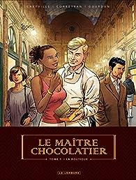 Le Maître Chocolatier, tome 1 : La boutique par Bénédicte Gourdon