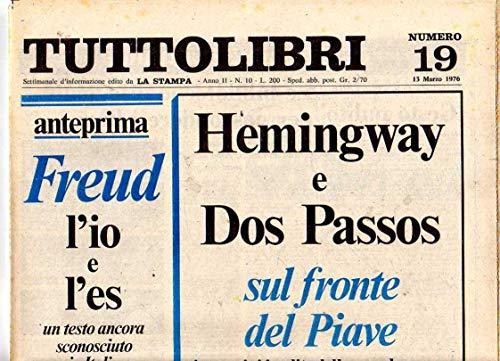 Tuttolibri n. 19 del Marzo 1976 Hemingway, Dos Passos, Ariosto, Lombardi