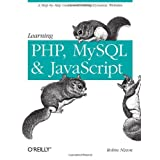 Learning PHP, MySQL, and JavaScript: A Step-By-Step Guide to Creating Dynamic Websites (Animal Guide) by Robin Nixon (2009-07-24)