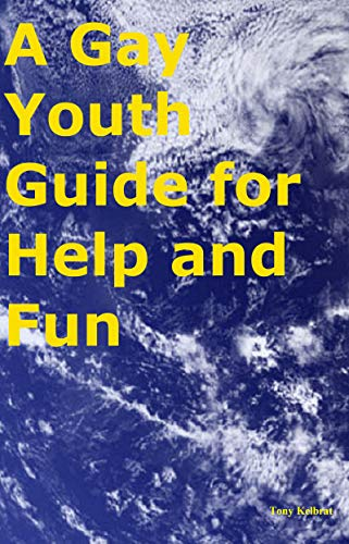 A Gay Youth Guide for Help and Fun (English Edition)