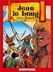 Jean Le Long / texte de Ortiz, Tome 1 : Jean le Long