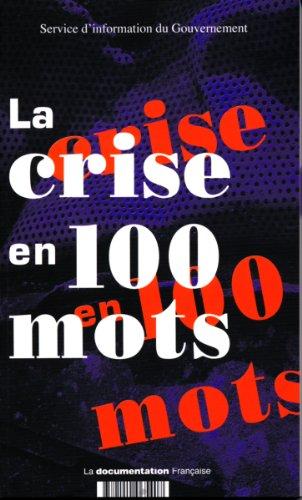 La crise en 100 mots par Corinne Dubos, Arnaud Dupui-Castérès