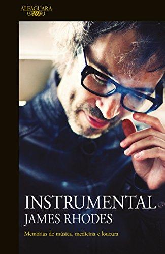 Instrumental: Memórias de música, medicina e loucura (Portuguese ...