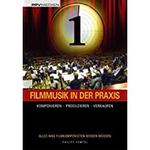 Filmmusik in der Praxis: Komponieren - Produzieren - Verkaufen
