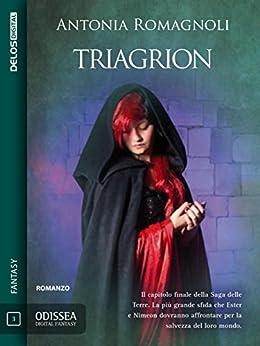 Triagrion (Odissea Digital Fantasy) di [Antonia Romagnoli]
