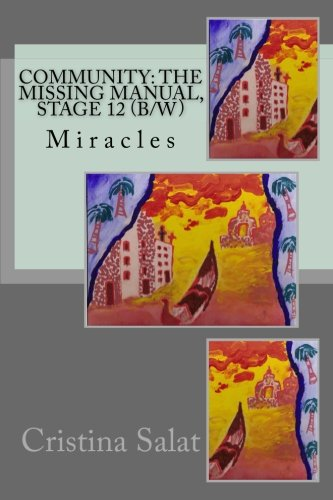 Community: The Missing Manual, Stage 12 (b/w): Miracles (Community: The Missing Manual (b/w), Band 12) 12 Salat