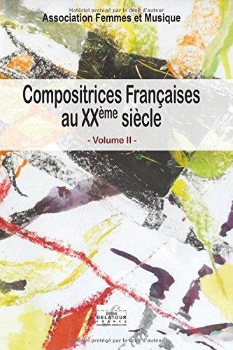 Compositrices françaises au XXème siècle (2) : Compositrices françaises au XXème siècle. Volume II