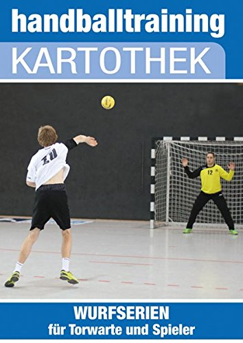handballtraining Kartothek: Wurfserien für Torwarte und Spieler