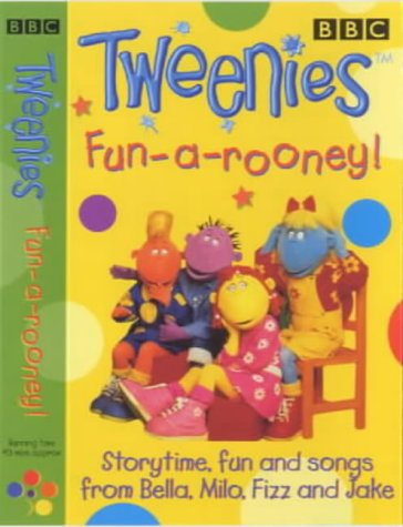 Tweenies': Fun-a-rooney! - Storytime, Fun and Songs from Bella, Milo, Fizz and Jake