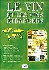 Le Vin et les vins étrangers