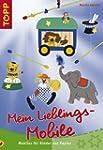 Mein Lieblings-Mobile: Mobiles für Ki...