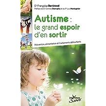 Le grand espoir de sortir de l'autisme : Prévention, alimentation et traitements détoxifiants